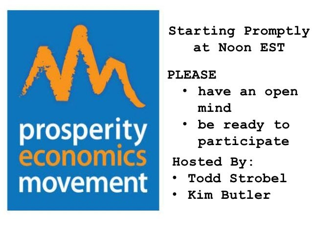 Starting Promptly   at Noon ESTPLEASE   • have an open     mind   • be ready to     participate Hosted By: • Todd Strobel ...