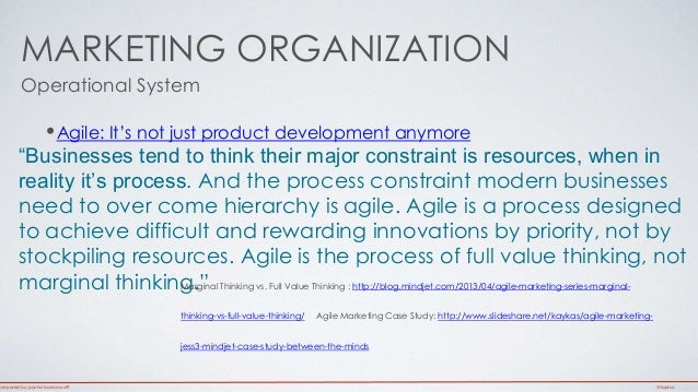 """MARKETING ORGANIZATION  Operational System  •Agile: It's not just product development anymore  """"Businesses tend to think t..."""