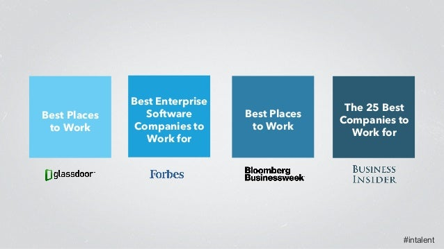 #intalent Best Enterprise Software Companies to Work for Best Places to Work The 25 Best Companies to Work for Best Places...
