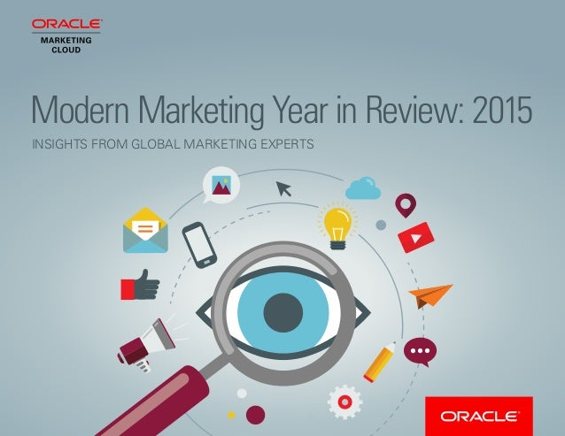 Modern Marketing Year in Review: 2015 INSIGHTS FROM GLOBAL MARKETING EXPERTS