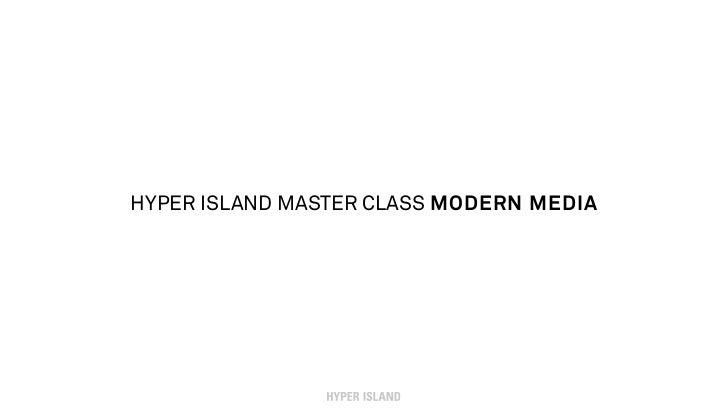HYPER ISLAND MASTER CLASS MODERN MEDIA