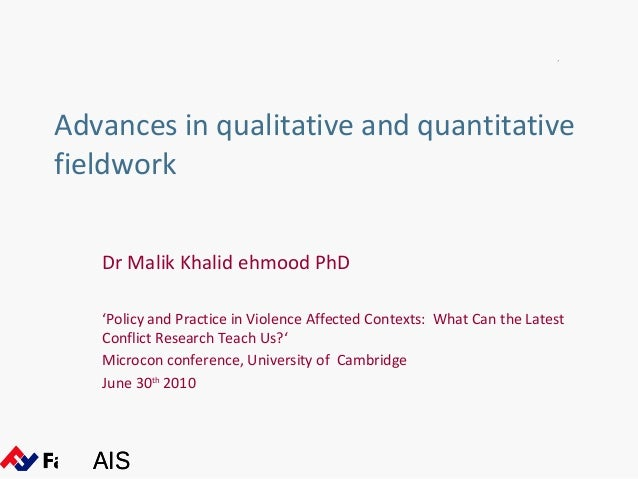 Advances in qualitative and quantitativefieldwork   Dr Malik Khalid ehmood PhD   'Policy and Practice in Violence Affected...