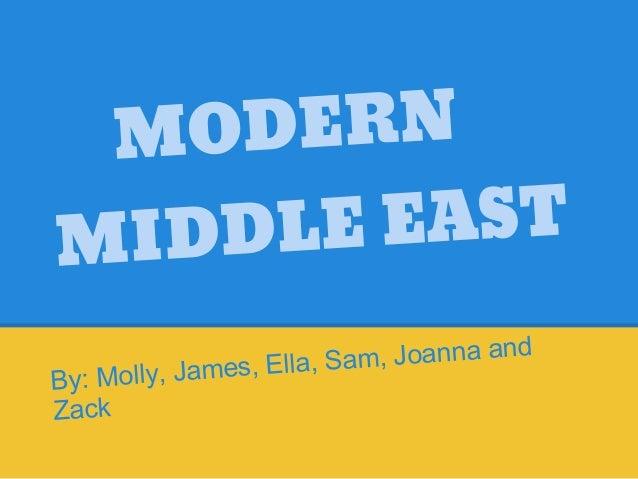 MO DERNM IDDLE EAST                           am, Joanna andBy: Molly , James, Ella, SZack