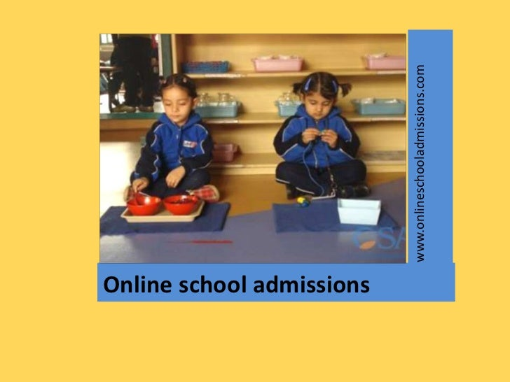 Online school admissions                           www.onlineschooladmissions.com