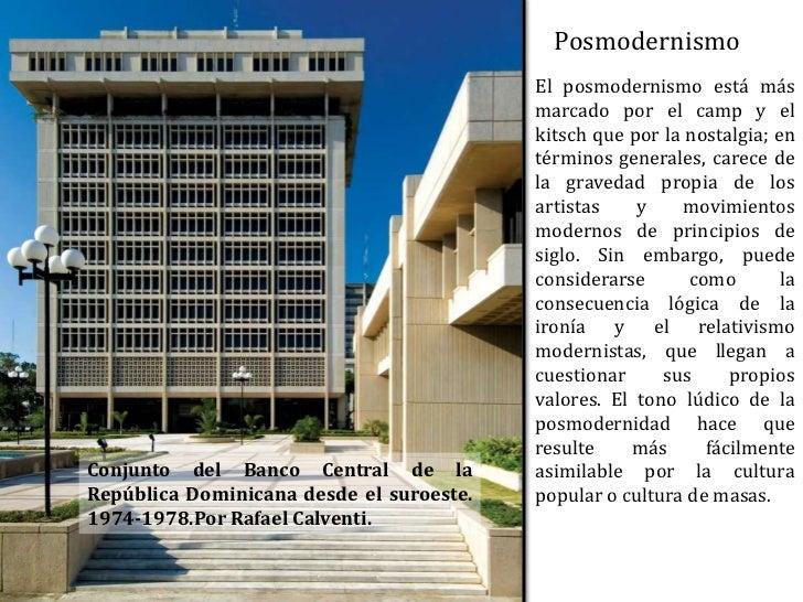 Posmodernismo<br />El posmodernismo está más marcado por el camp y el kitsch que por la nostalgia; en términos generales, ...
