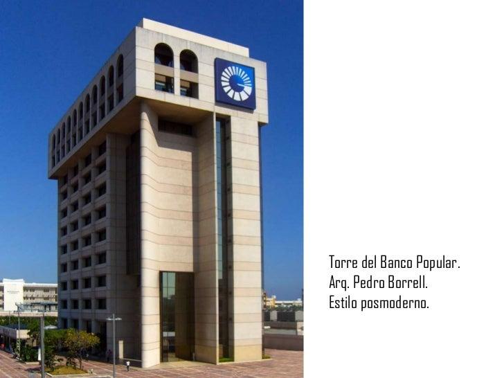 Torre del Banco Popular.<br />Arq. Pedro Borrell.<br />Estilo posmoderno.<br />