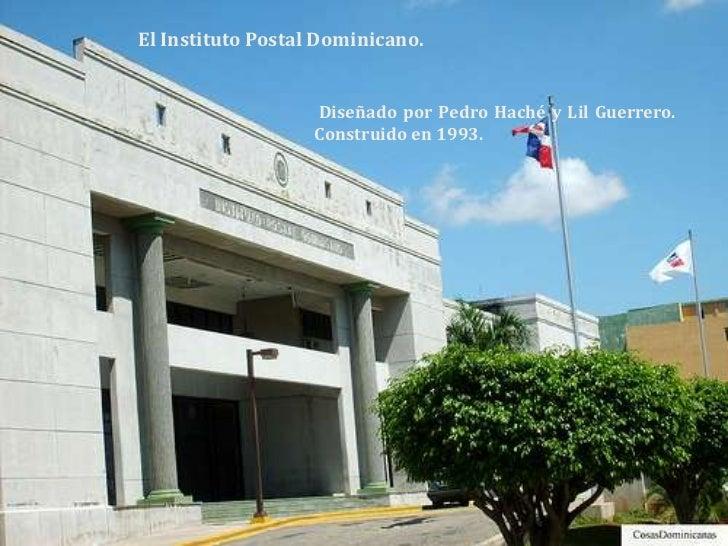 El Instituto Postal Dominicano. <br />Diseñado por Pedro Haché y Lil Guerrero. Construido en 1993.<br />