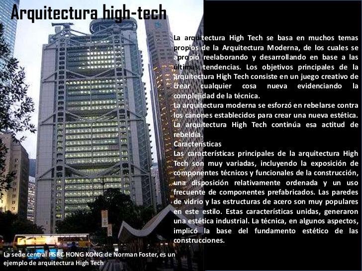 Arquitectura high-tech<br />La arquitectura High Tech se basa en muchos temas propios de la Arquitectura Moderna, de los c...