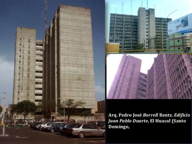 Arq. Pedro José BorrellBentz. Edificio Juan Pablo Duarte, El Huacal (Santo Domingo,<br />