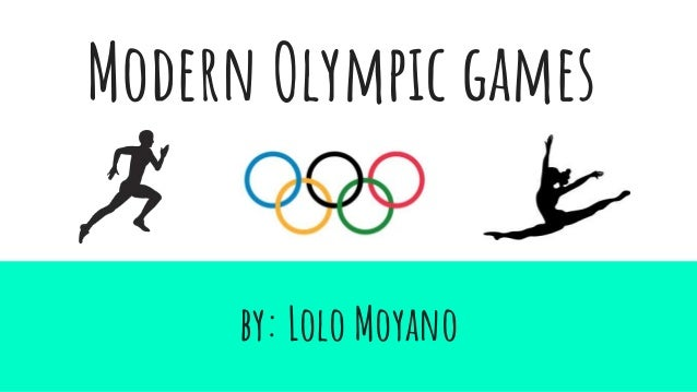 Modern Olympic games by: Lolo Moyano