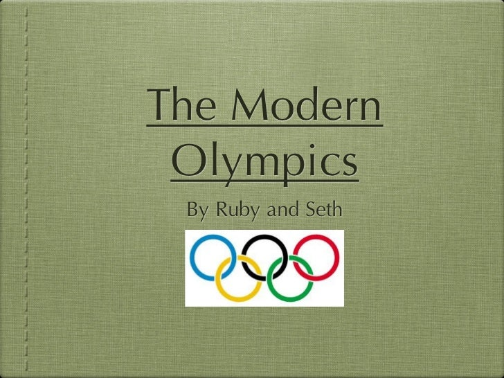 The Modern Olympics By Ruby and Seth