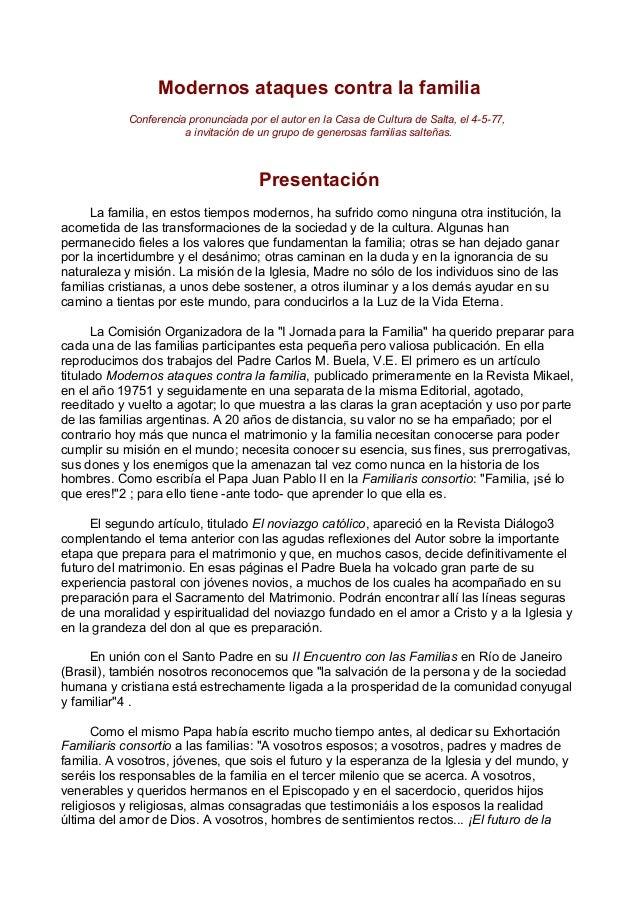 Modernos ataques contra la familia Conferencia pronunciada por el autor en la Casa de Cultura de Salta, el 4-5-77, a invit...