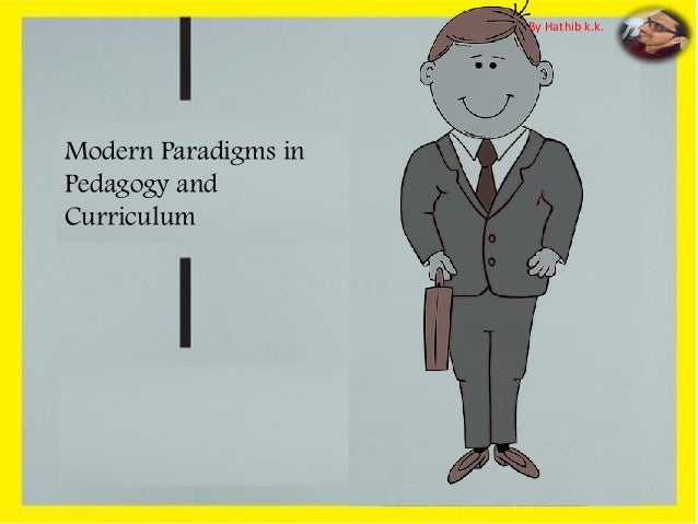 Modern Paradigms in Pedagogy and Curriculum By Hathib k.k.