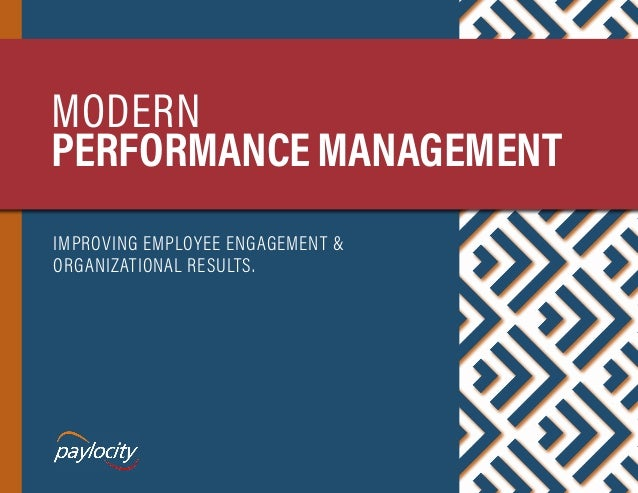 MODERN PERFORMANCEMANAGEMENT IMPROVING EMPLOYEE ENGAGEMENT & ORGANIZATIONAL RESULTS.