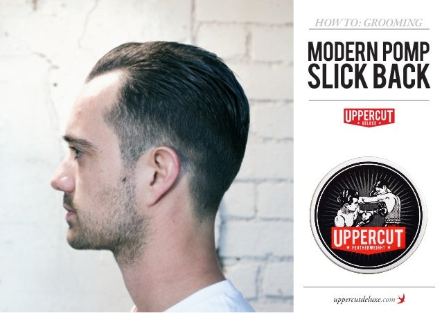 How To Grooming Modern Pomp Slick Back Mens Hairstyles