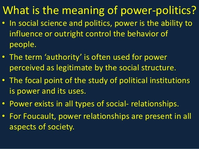 influence power politics and control Also directly influence political power in all societies  power to control parts of  the island, followed by the dutch a century later in 1815, the.