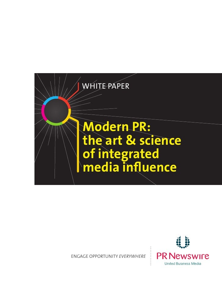White PaPer    Modern PR:    the art & science    of integrated    media influence                                ...........