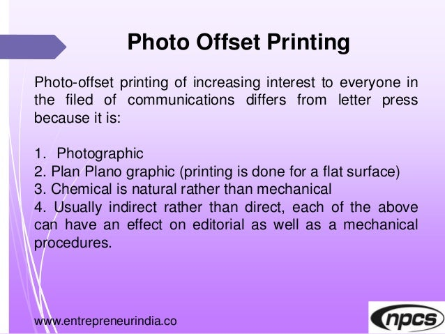 www.entrepreneurindia.co Photo Offset Printing Photo-offset printing of increasing interest to everyone in the filed of co...