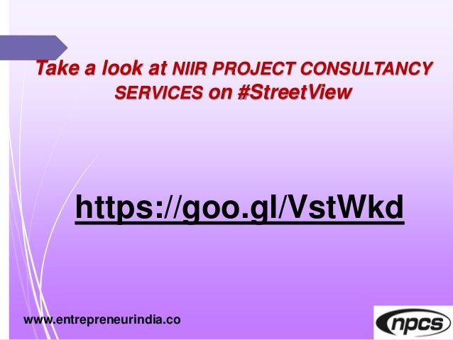 Take a look at NIIR PROJECT CONSULTANCY SERVICES on #StreetView https://goo.gl/VstWkd www.entrepreneurindia.co