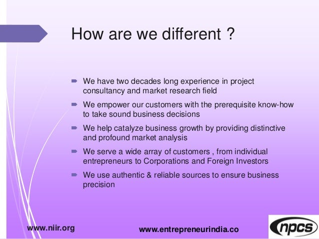 How are we different ?  We have two decades long experience in project consultancy and market research field  We empower...