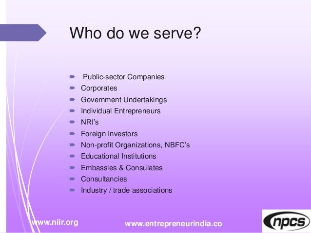 Who do we serve?  Public-sector Companies  Corporates  Government Undertakings  Individual Entrepreneurs  NRI's  For...
