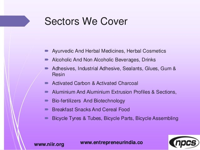 Sectors We Cover  Ayurvedic And Herbal Medicines, Herbal Cosmetics  Alcoholic And Non Alcoholic Beverages, Drinks  Adhe...