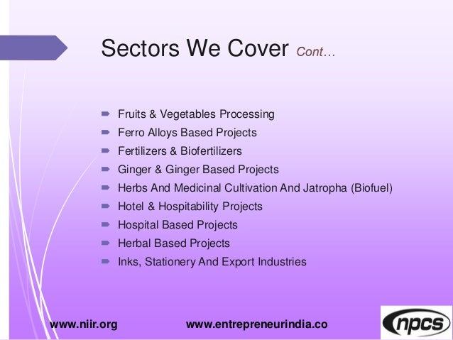 Sectors We Cover  Fruits & Vegetables Processing  Ferro Alloys Based Projects  Fertilizers & Biofertilizers  Ginger & ...
