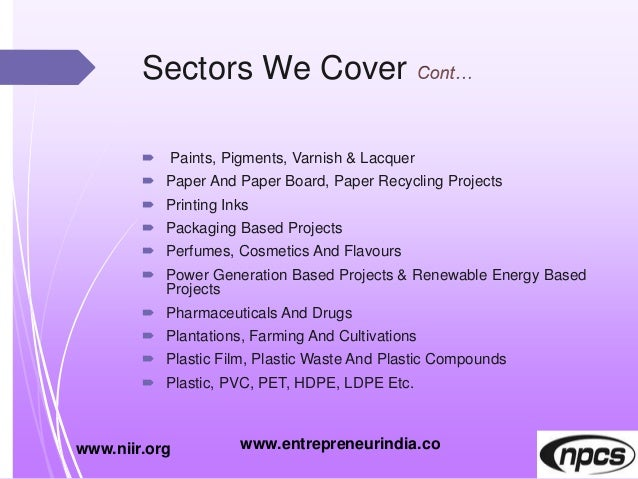Sectors We Cover  Paints, Pigments, Varnish & Lacquer  Paper And Paper Board, Paper Recycling Projects  Printing Inks ...