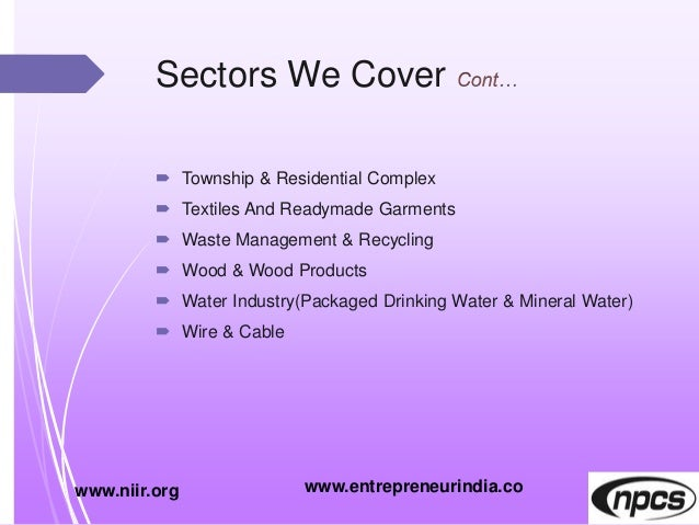 Sectors We Cover  Township & Residential Complex  Textiles And Readymade Garments  Waste Management & Recycling  Wood ...