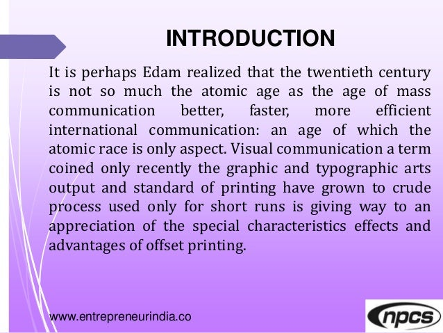 www.entrepreneurindia.co INTRODUCTION It is perhaps Edam realized that the twentieth century is not so much the atomic age...