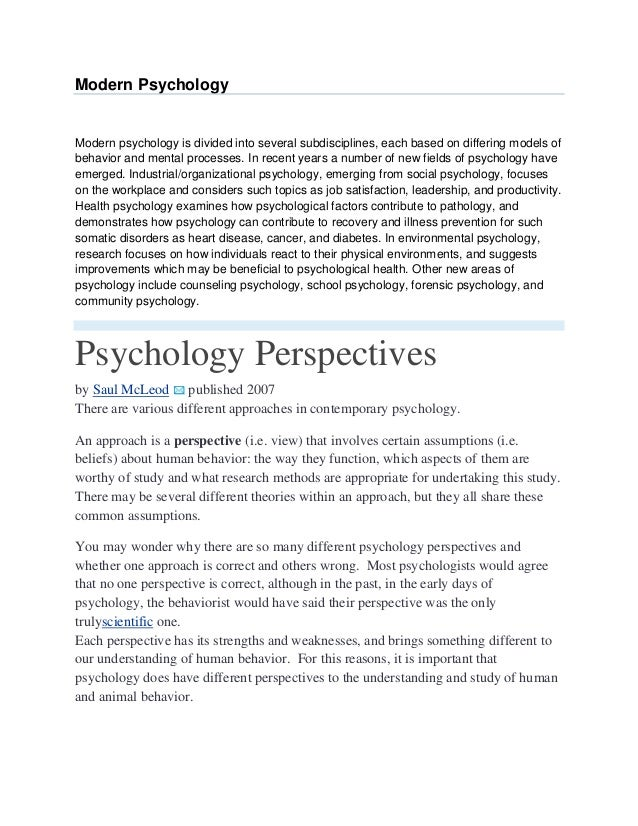Modern PsychologyModern psychology is divided into several subdisciplines, each based on differing models ofbehavior and m...