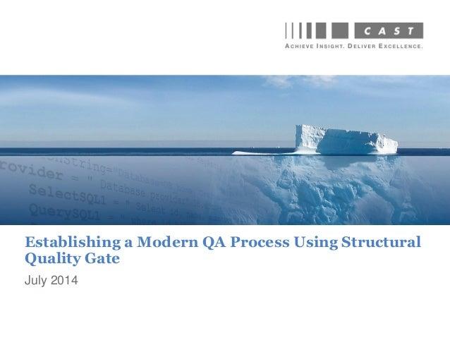 July 2014 Establishing a Modern QA Process Using Structural Quality Gate