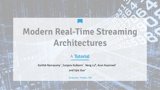 Modern real-time streaming architectures