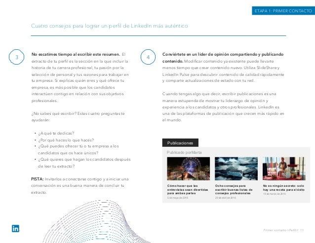3 ETAPA 1: PRIMER CONTACTO Cuatro consejos para lograr un perfil de LinkedIn más auténtico 4 Primer contacto › Perfil// 11 N...