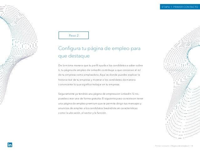 Primer contacto › Página de empleo// 14 De la misma manera que tu perfil ayuda a los candidatos a saber sobre ti, tu página...