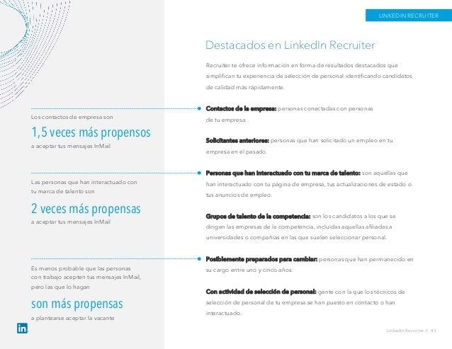 Destacados en LinkedIn Recruiter Recruiter te ofrece información en forma de resultados destacados que simplifican tu exper...