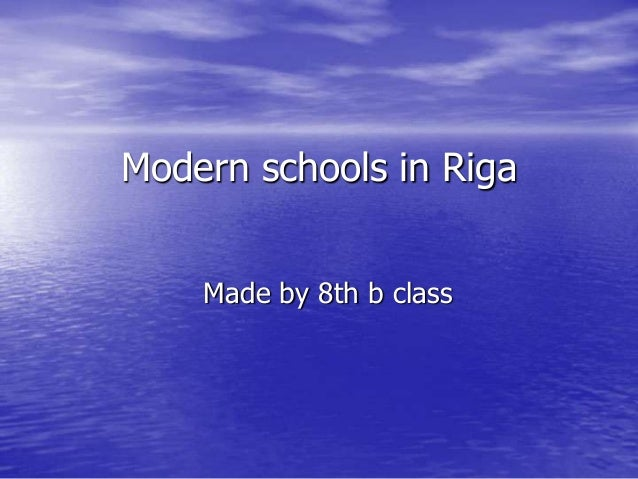 Modern schools in RigaMade by 8th b class
