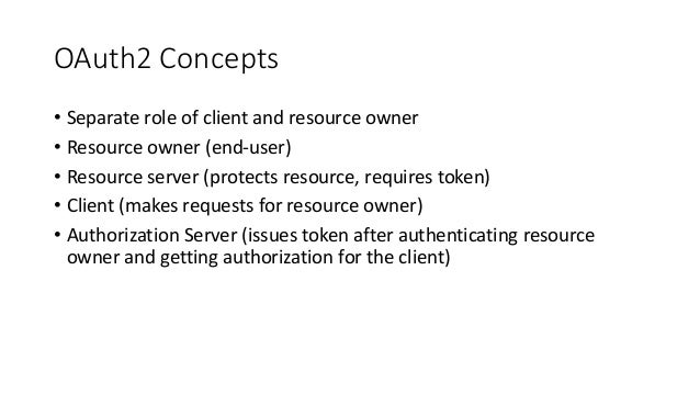 Authorization Server Trust • Client is registered with AS first • Client usually has • Id • Secret • Allowed callback URLs...