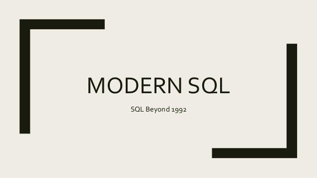 MODERN SQL SQL Beyond 1992