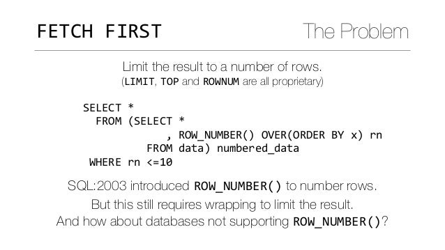 SELECT* FROM(SELECT* ,ROW_NUMBER()OVER(ORDERBYx)rn FROMdata)numbered_data WHERErn...