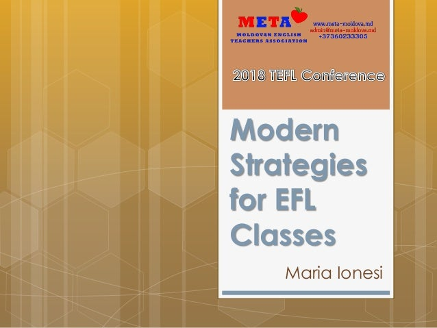 Modern Strategies for EFL Classes Maria Ionesi