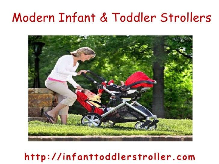 Modern Infant & Toddler Strollers<br />http://infanttoddlerstroller.com<br />