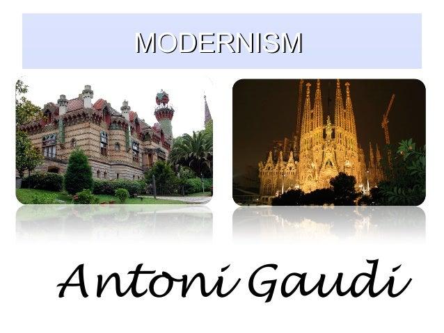 MODERNISMAntoni Gaudi