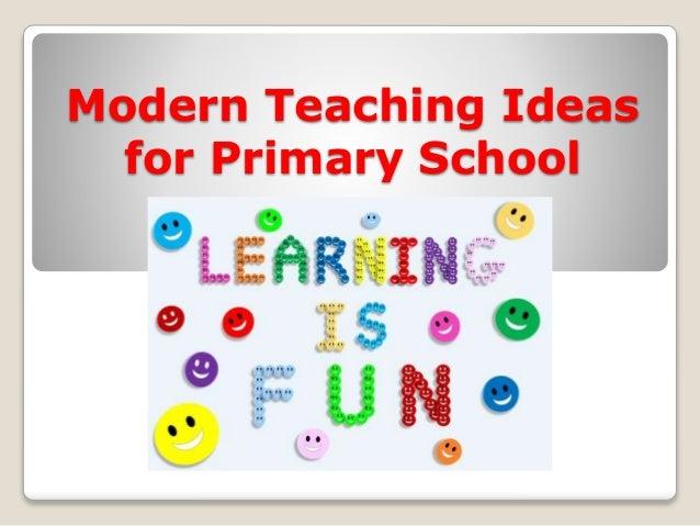 Modern Teaching Ideas for Primary School