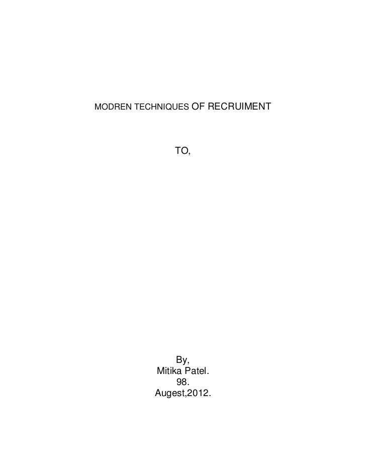 MODREN TECHNIQUES OF RECRUIMENT              TO,               By,          Mitika Patel.               98.          Auges...