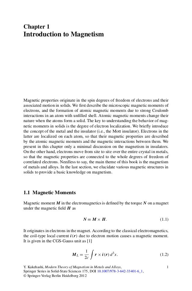 Chapter 1 Introduction to Magnetism Magnetic properties originate in the spin degrees of freedom of electrons and their as...