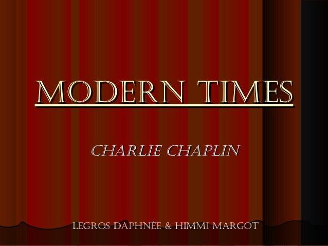 Modern TiMes Charlie Chaplin  leGros daphnée & hiMMi MarGoT
