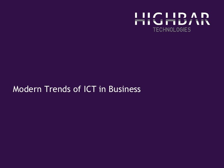 Presentation Title Modern Trends of ICT in Business