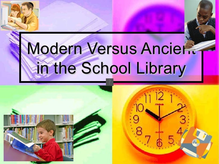 Modern Versus Ancient in the School Library