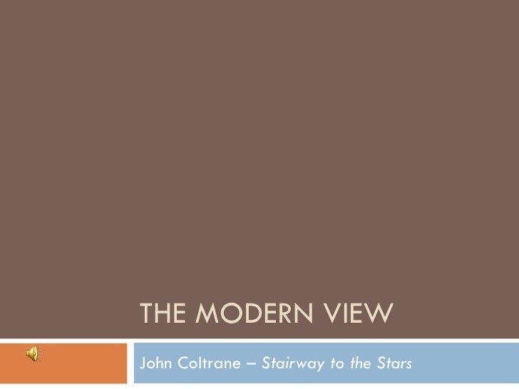 THE MODERN VIEW John Coltrane –  Stairway to the Stars